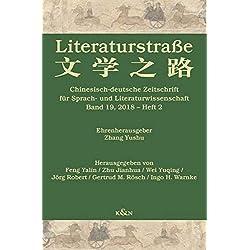 Literaturstraße 19: Chinesisch-deutsches Jahrbuch für Sprache, Literatur und Kultur. Band 19, 2018 - Heft 2