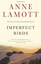 Imperfect Birds: A Novel by Lamott, Anne (2011) Paperback