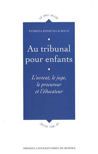 Au tribunal pour enfants : L'avocat, le juge, le procureur et l'éducateur