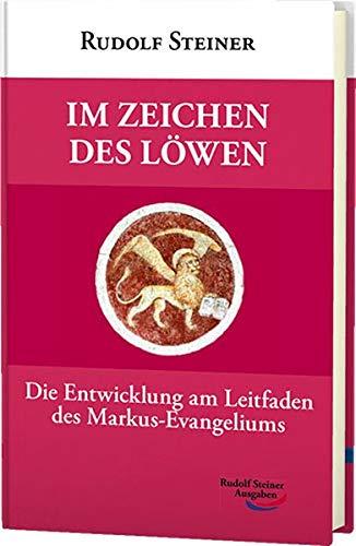 Im Zeichen des Löwen: Die Entwicklung am Leitfaden des Markus-Evangeliums