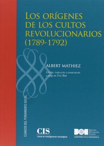 Los orígenes de los cultos revolucionarios (1789-1792) (Clásicos del Pensamiento Social)