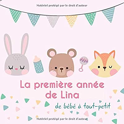 La première année de Lina - de bébé à tout-petit: Album bébé à remplir pour la première année de vie - Album naissance fille
