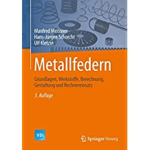 Metallfedern: Grundlagen, Werkstoffe, Berechnung, Gestaltung und Rechnereinsatz (VDI-Buch)