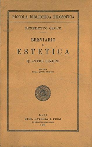 Breviario di estetica. Quattro lezioni. Quarta edizione, ristampa.