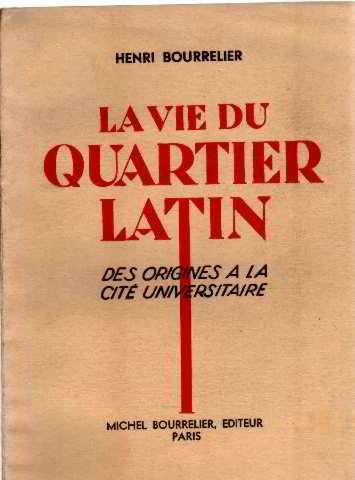 La vie du quartier latin des origines a la cité universitaire