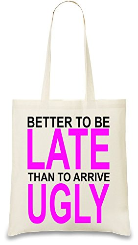 better-to-be-late-slogan-tasche