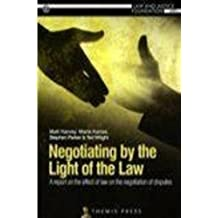 Negotiating by the Light of the Law: A report on the effect of law on the negotiation of disputes 1st edition by Harvey, Matt, Karras, Maria, Parker, Stephen (2012) Paperback