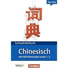 Lextra Chinesisch Lernwörterbuch: Chinesisch-Deutsch: Mit HSK-Zertifikatswortschatz: B1 (TING)