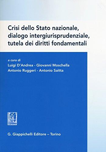 Crisi dello Stato nazionale, dialogo intergiurisprudenziale, tutela dei diritti fondamentali