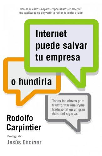 Internet Puede Salvar Tu Empresa… O Hundirla