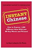 instant chinese how to express 1 000 different ideas with just 100 key words and phrases instant phrasebook series