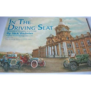 In the Driving Seat: Century of Motoring in Scotland