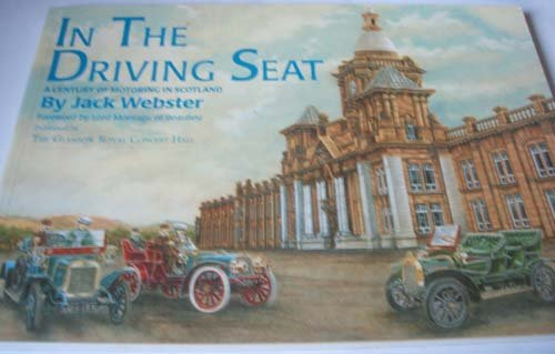 In the Driving Seat: Century of Motoring in Scotland por Jack Webster