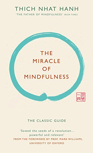 The Miracle of Mindfulness (Gift edition): The classic guide by the world's most revered master by Hanh, Thich Nhat (August 6, 2015) Hardcover