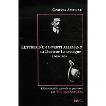 Lettres d'un inverti allemand au docteur Alexandre Lacassagne (1903-1908)
