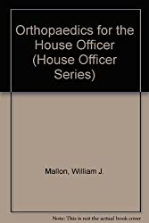 Orthopaedics for the House Officer (House Officer Series) by William J. M. Mallon (1995-01-03)