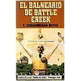 EL BALNEARIO DE BATTLE CREEK. COLECCION CINE PARA LEER.