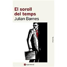 El Soroll Del Temps (Narratives)