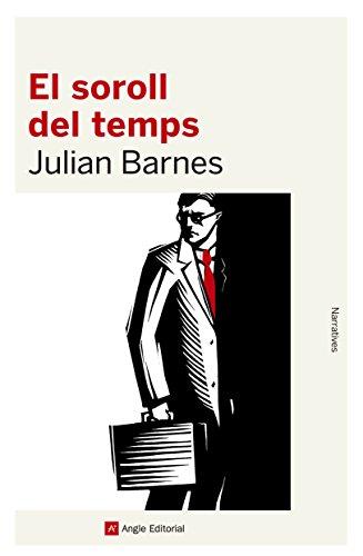 El soroll del temps (Narratives Book 82) (Catalan Edition) por Julian Barnes