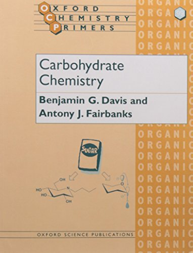 Carbohydrate Chemistry: 99 (Oxford Chemistry Primers)