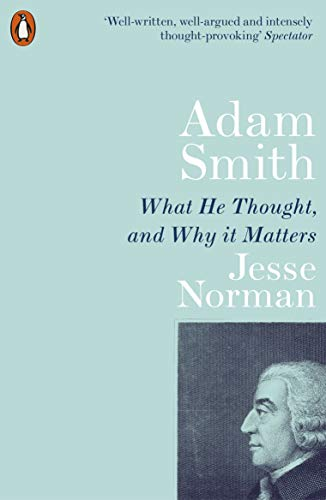 Adam Smith: What He Thought, and Why it Matters (English Edition)