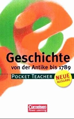 Geschichte von der Antike bis 1789 - G 8 geeignet (Lernhilfe / Pocket Teacher, Neue Ausgabe) [7....