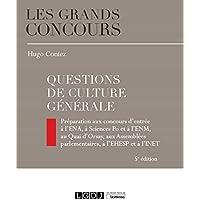 Questions de culture générale: Préparation aux concours d'entrée à l'ENA, à Sciences po et à l'ENM, au Quai d'Orsay, aux…