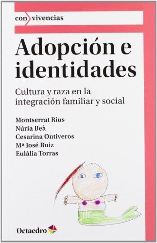 Adopción e identidades: Cultura y raza en la integración familiar y social (Con>vivencias) por Eulàlia Torras de Beà