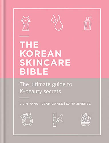 The Korean Skincare Bible: The U...