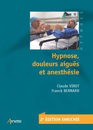 Hypnose, douleurs aiguës et anesthésie par Franck Bernard