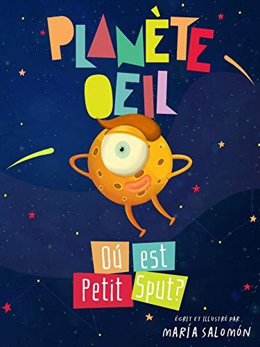 Couverture du livre Planète Oeil: Ou est Petit Sput?