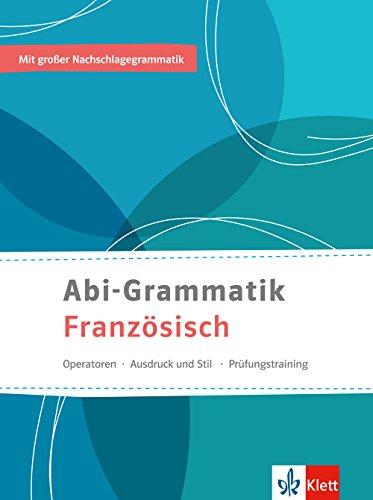 Abi-Grammatik Französisch: Entdecken - Vertiefen - Nachschlagen