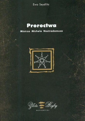 proroctwa-mistrza-michela-nostradamusa
