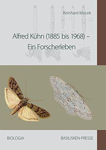Alfred Kühn (1885 bis 1968): Ein Forscherleben (Biologia)