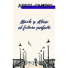 Mark y Alice: el futuro perfecto (Hermanos Sullivan nº 4)