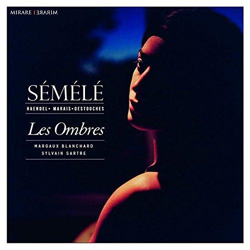 Marais, Destouches, Handel - Semele by Les Ombres