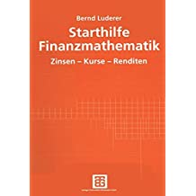 Starthilfe Finanzmathematik: Zinsen ― Kurse ― Renditen