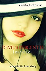 Devil's Descent II: impure (A Psychotic Love Story)