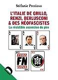 L'Italie de Grillo Salvini Berlusconi et des néofascistes - La résistible ascension du pire