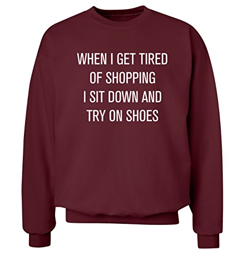 "Quando I get tired of shopping ""sedersi e provare shoes-Felpa con cappuccio, da uomo, taglie XS-XXL Bordeaux Medium"