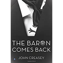 The Baron Comes Back: (Writing as Anthony Morton) by John Creasey (2015-05-01)