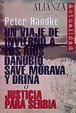 Un viaje de invierno a los ríos Danubio, Save, Morava y Drina o Justicia para Serbia (Alianza Actualidad (Aact.))
