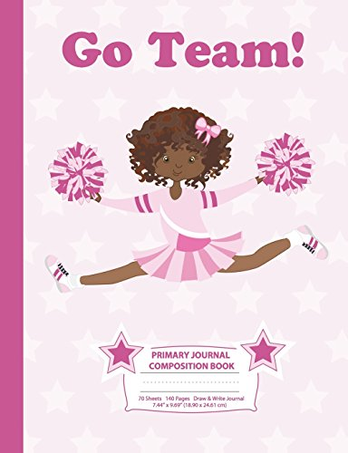 Primary Journal Composition Book: Draw and Write Notebook - African American Cheerleader (3) - Grades K-2 Journal, Story Journal w/ Picture Space for ... 3 (Cheerleaders - Draw & Write Journal) por Eden x Destiny