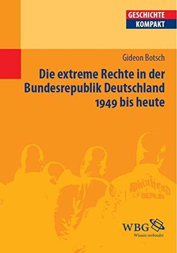 Die extreme Rechte in der Bundesrepublik Deutschland 1949 bis heute (Geschichte kompakt)