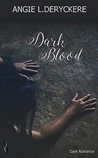 Dark Blood par Angie L. Deryckere
