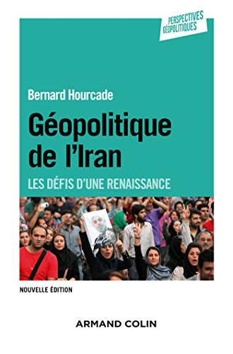 Géopolitique de l'Iran - 2e éd. - Les défis d'une renaissance par Bernard Hourcade
