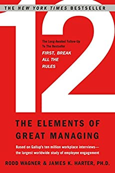 12: The Elements of Great Managing (English Edition) par [Wagner, Rodd, Harter, James]