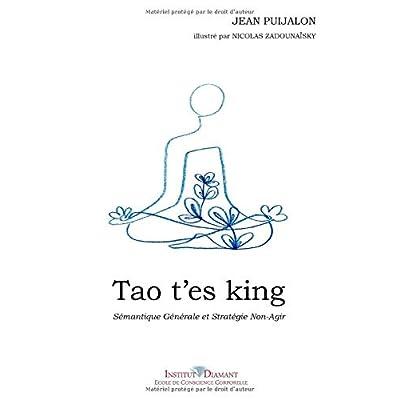 Tao t'es King: Sémantique Générale et Stratégie Non-Agir