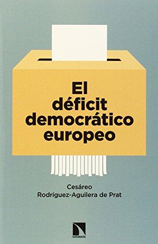 El Deficit Democrático Europeo. La Respuesta De Los Partidos En Las Elecciones De 2014 (Mayor (catarata))