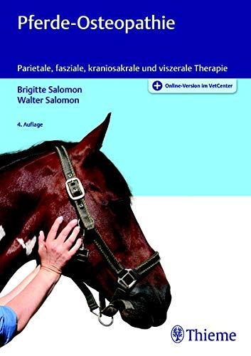 Pferde-Osteopathie: Parietale, fasziale, kraniosakrale und viszerale Therapie